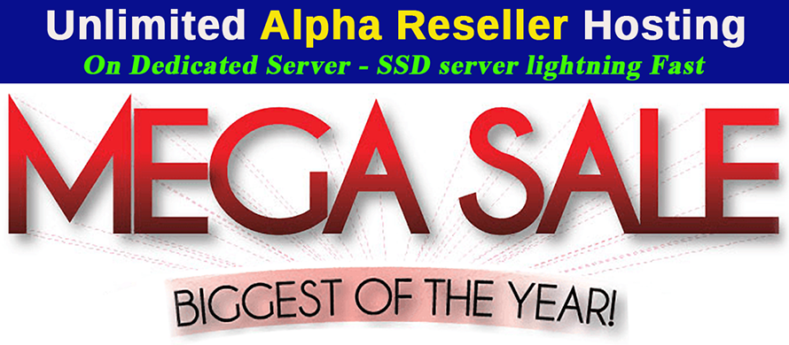 Unlimited Alpha Reseller hosting Mega Sale 1 month