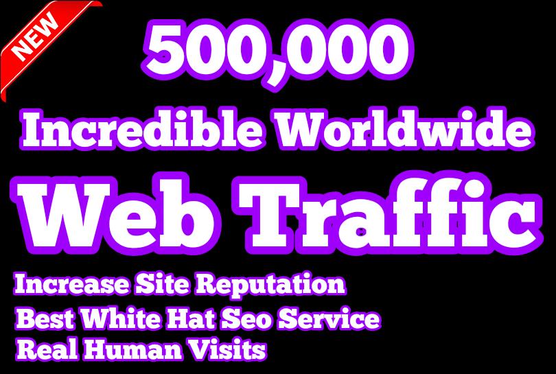 Get 500,000 Real Worldwide Web Traffic