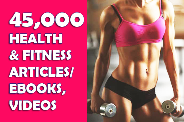 45000 health and fitness PLR articles and 700 ebooks