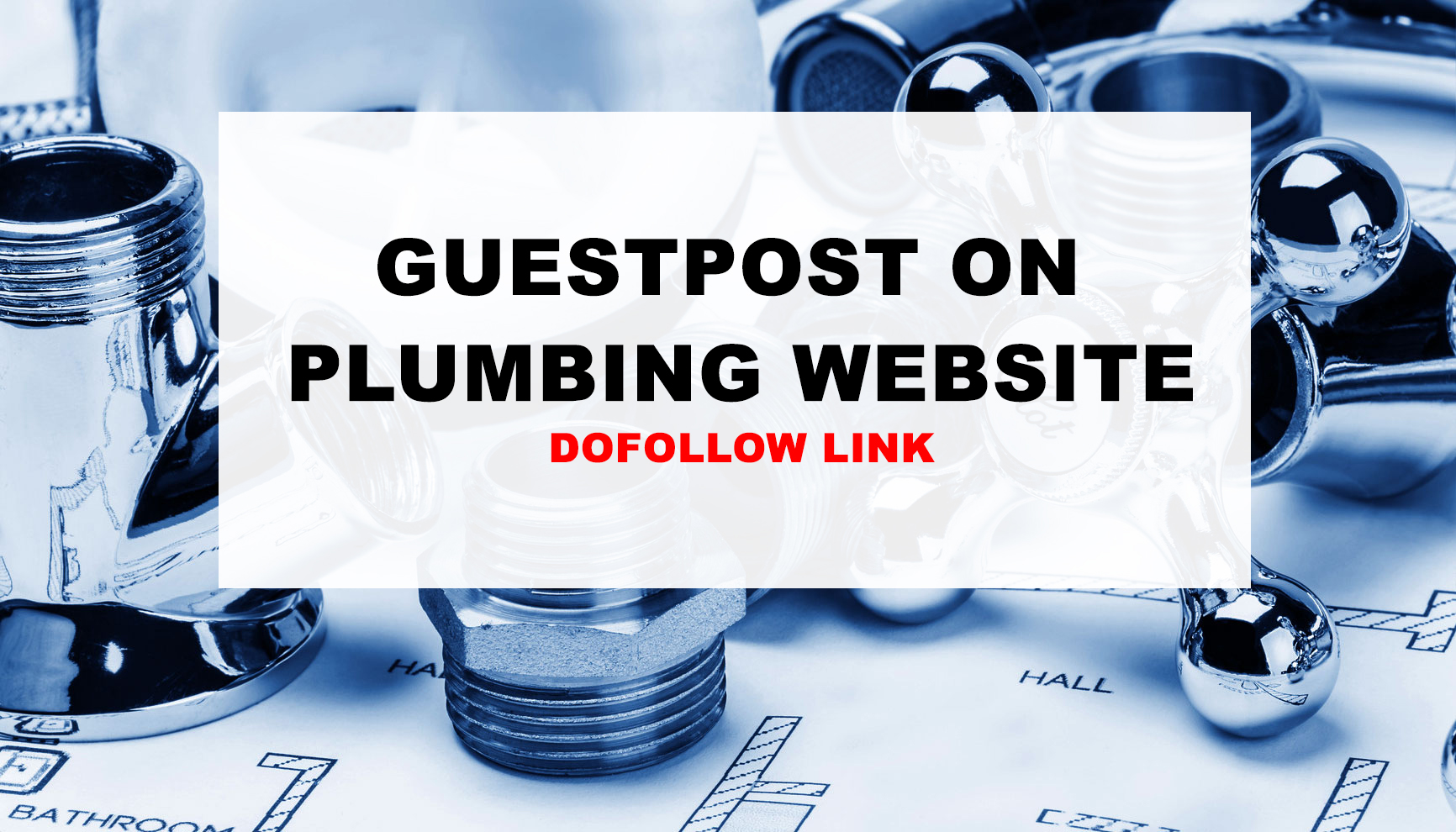Publish a guest post on a Plumbing Website