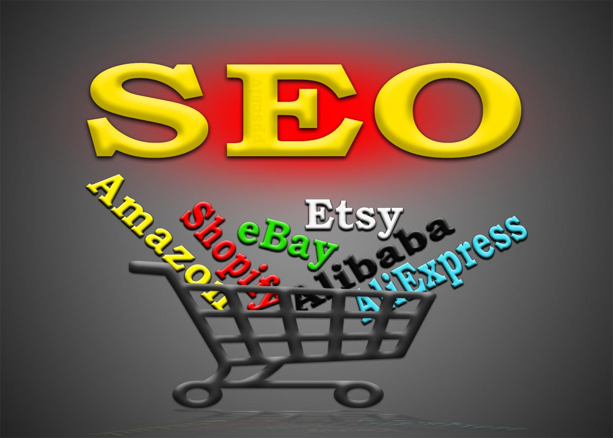 SEO for Amazon, eBay, Etsy, Shopify, Alibaba, AliExpress or any other store