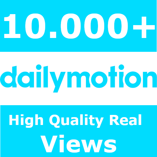 High Quality Real 10000+ Dailymotion Views