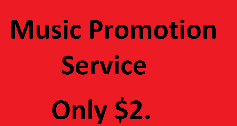 High Quality Music promotion Service