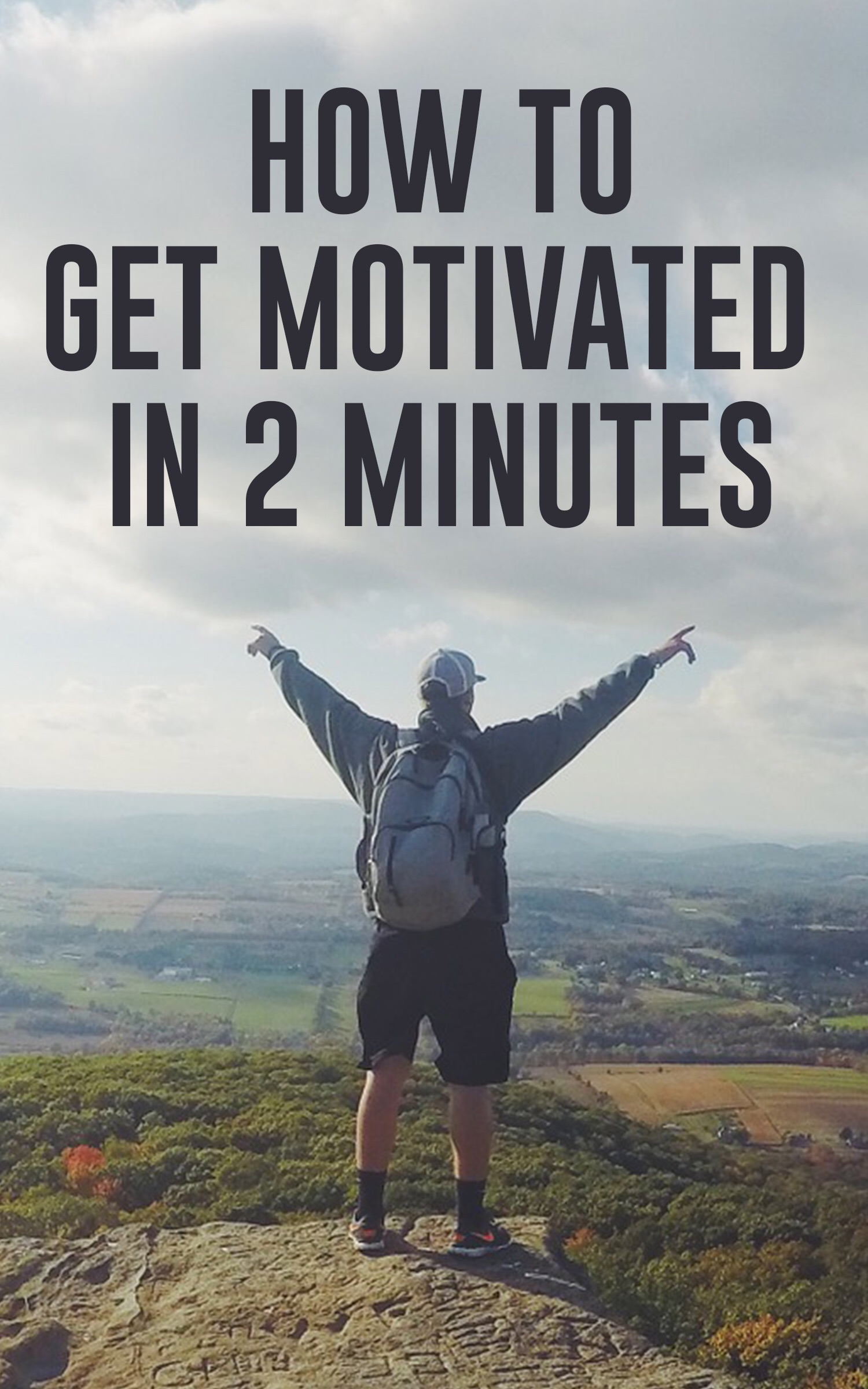 HOW TO GET MOTIVATED IN TWO MINUTES
