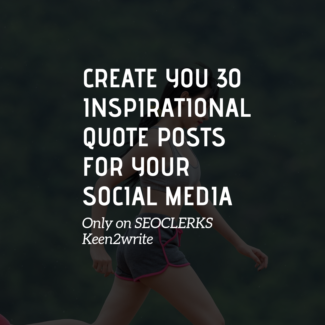 Create you 30 Inspirational Quote posts for your soci...