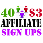 40 Affiliate Signups or Referral Signups or Unique Signups