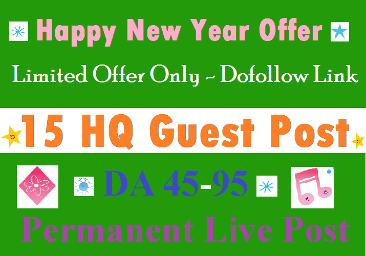 Happy New Year Offer - Do 15 HQ Guest Post on DA40 to 95 Cheap Service (Limited Offer)