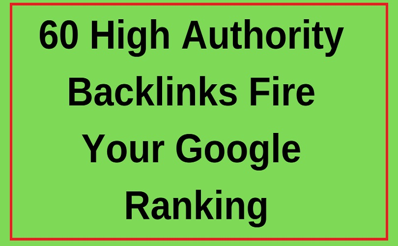 60 Plus Top Quality Authority Backlinks Fire your Goo...
