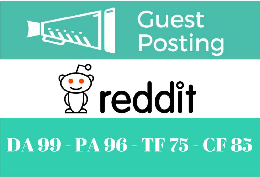 Guest Post On Reddit.com DA99