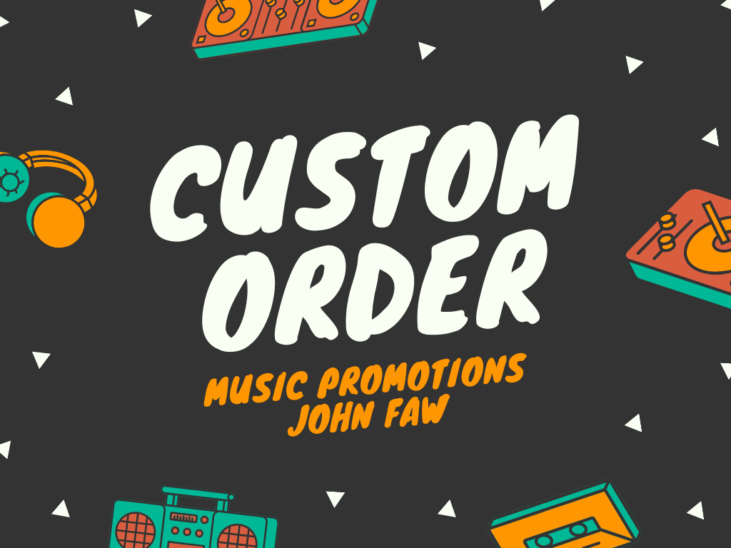 I Will Do Custom order- Don't buy unless we talked about it - Music Promotions