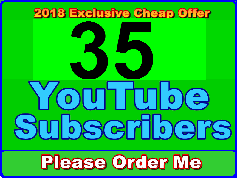 Get 35 High Quality YouTube Sub For Promotion