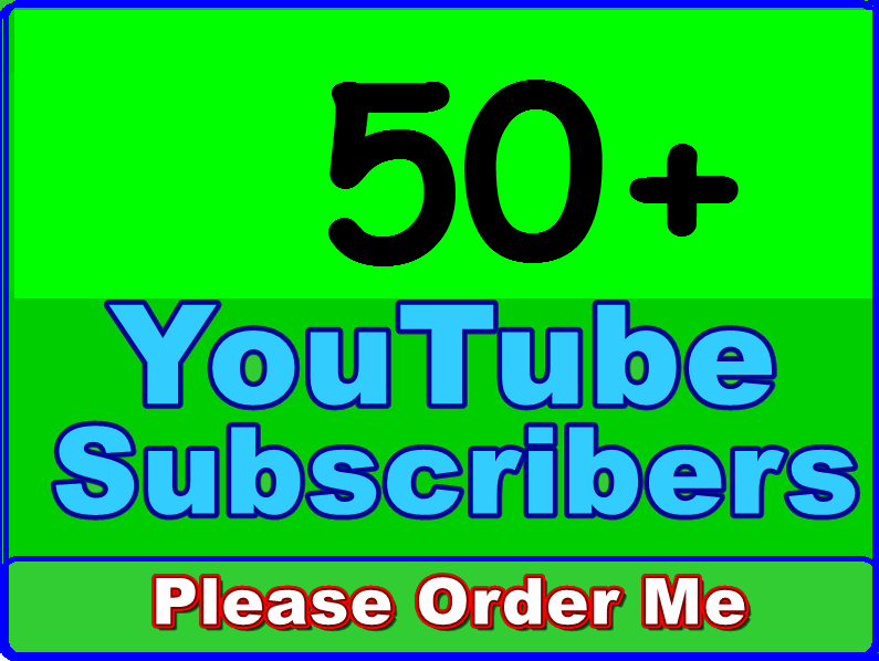 Get 50 High Quality YouTube Sub For Promotion
