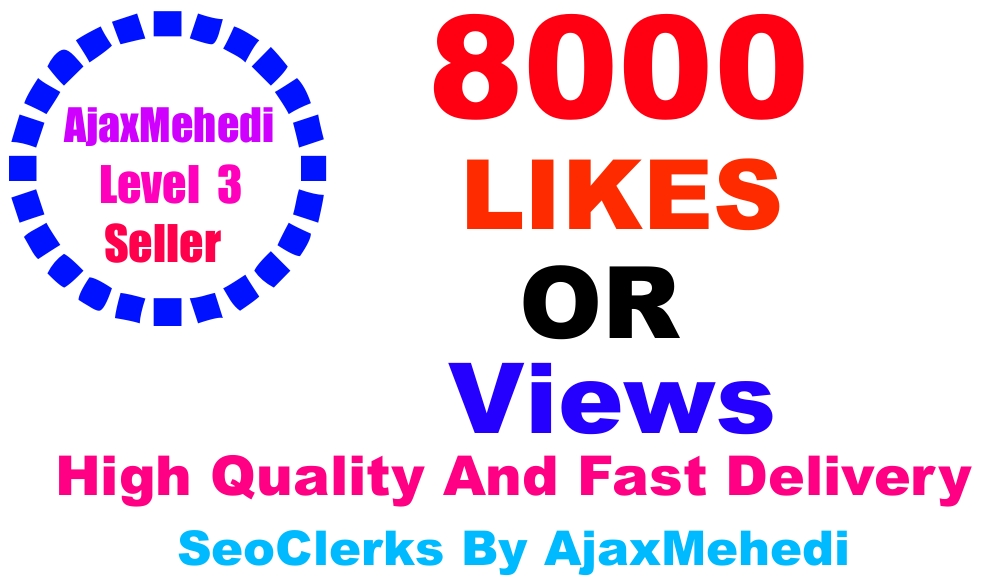 Do Genuine Viral Promotion 8000 HQ Social Media Post Liikes Or 8000 Video viewss Non Drop Guarantee