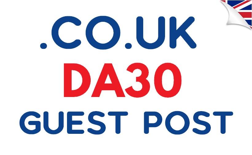Provide Guest Posting Services on DA30+ .Co.Uk Sites/Blogs