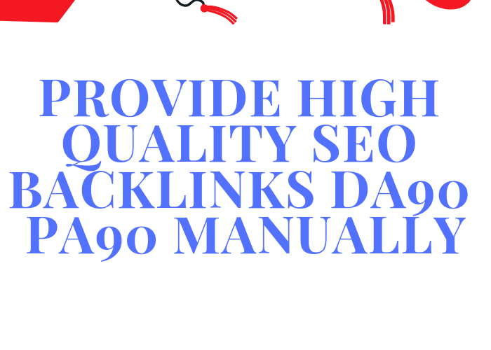 Provide High Quality SEO Backlinks Da90 Pa90 Manually