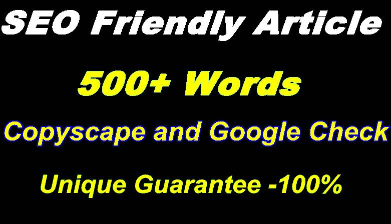 500+ words SEO friendly article that will pass copysc...