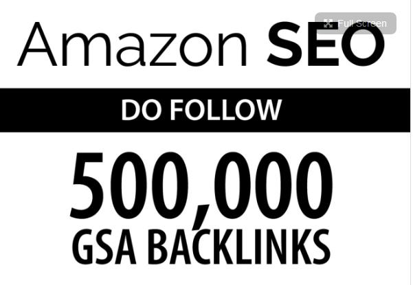 Do your amazon seo by 500k do follow gsa backlinks