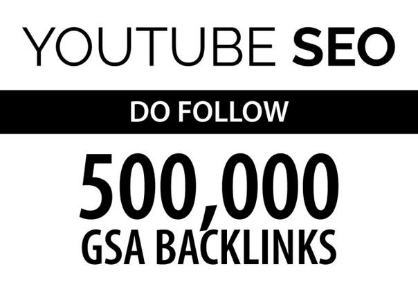 youtube video seo by 500k do follow gsa backlinks