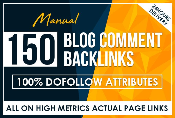 Do 150 High Metrics Manual Dofollow Blog Comment Back...