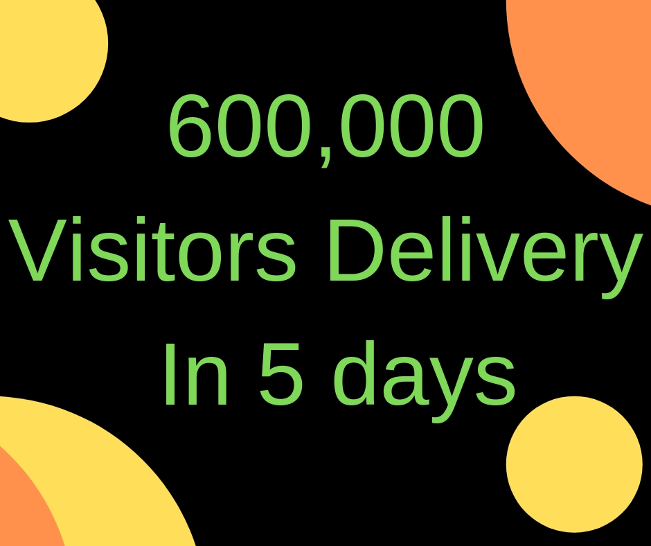 Get 600,000 Visitors Delivery In 5 days