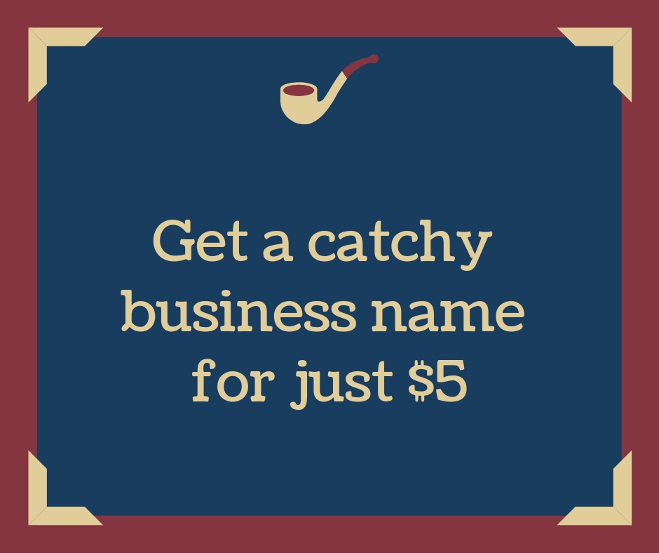 Create a catchy Business name or brand name for you