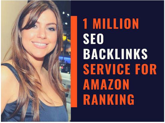 Do 1 million SEO backlinks service for amazon ranking