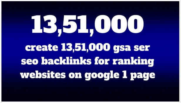 create 13,51,000 gsa ser seo backlinks for ranking websites on google 1 page