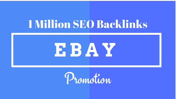Make 1m SEO backlinks for ebay listing promotion,  ebay store