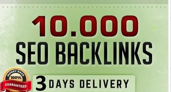 provide you 10,000 high quality SEO backlinks live