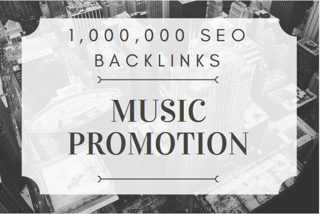 make 1 million SEO backlinks for music promotion