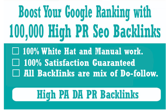 Boost your google ranking with 100,000 high PR seo backlinks