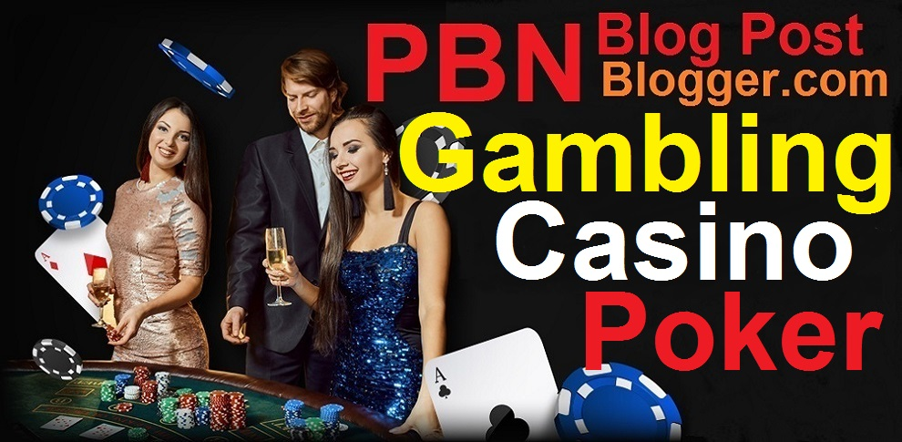 50 Casino,Gambling,Poker Related PBNs (Blogger) Blog Post