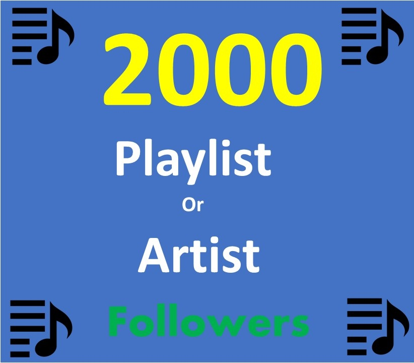 2000 Playlist Music Artist followers Cheapest Followers service