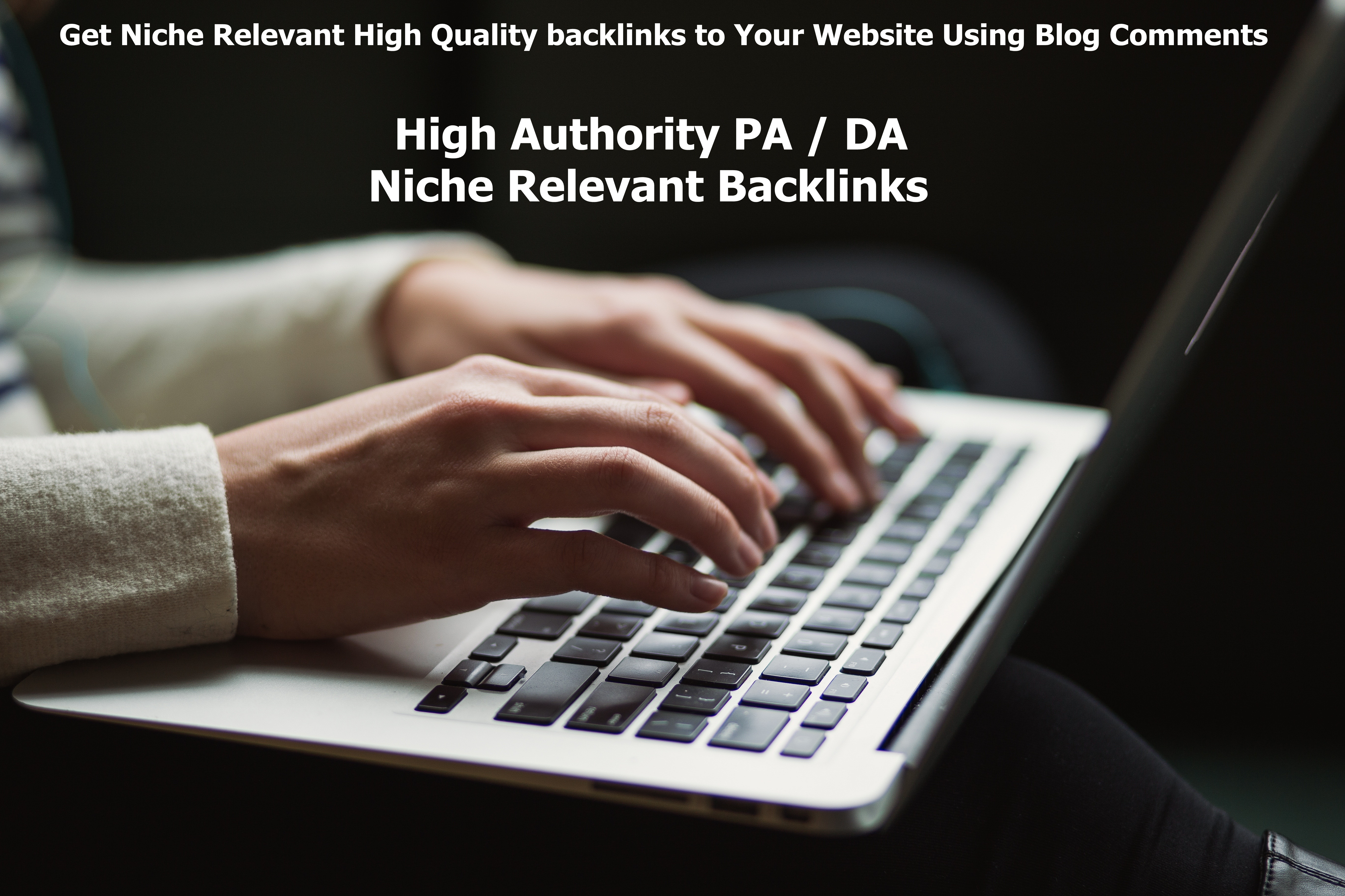 Get Specific 25 Niche Relevant High Quality Backlinks Using Blog Comments