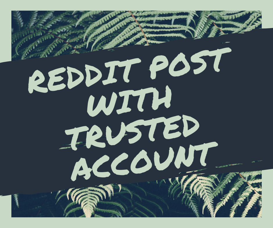 give instant post on reddit using high trusted account