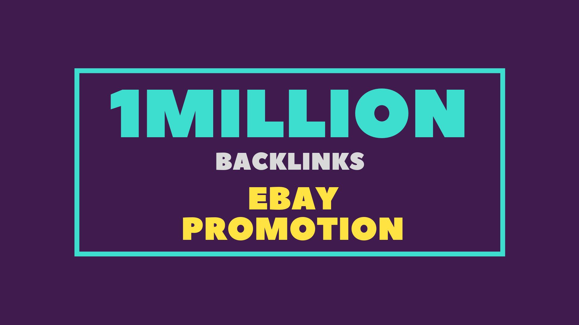 Promote your ebay store with 1 million dofollow gsa SEO backlinks