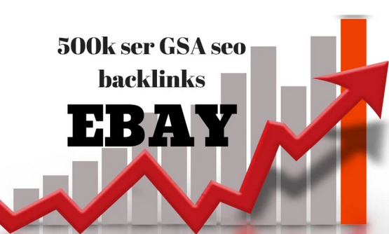 create 500k ser gsa seo backlinks for ebay for the promotion of your store