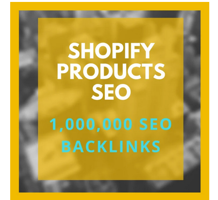 create 1,000,000 SEO backlinks for shopify product promotion