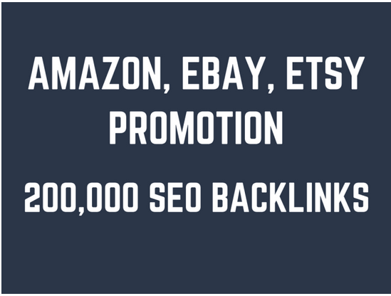 Help you rank higher on amazon,  ebay,  etsy by creating 200,000 SEO backlinks