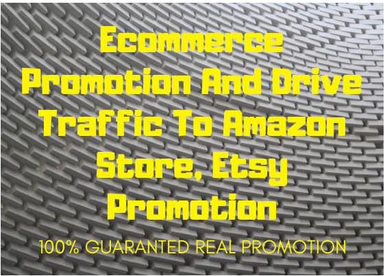 Do ecommerce promotion and drive traffic to amazon store, etsy promotion