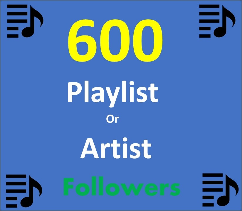 Add 600 Music Artist Playlist Non Drop profile followers