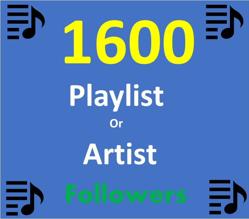 Add 1600 Music Artist Playlist Non Drop profile followers