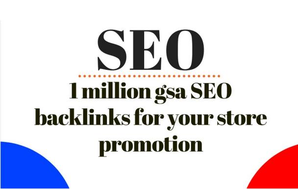Build 1 million High Quality gsa SEO backlinks
