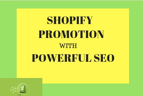 do powerful SEO for shopify promoton to increase traffic and sales