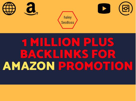 Do 1M plus backlinks for amazon shop promotion