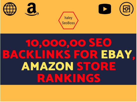 Build 10,000, 00 SEO backlinks for ebay,  amazon store rankings