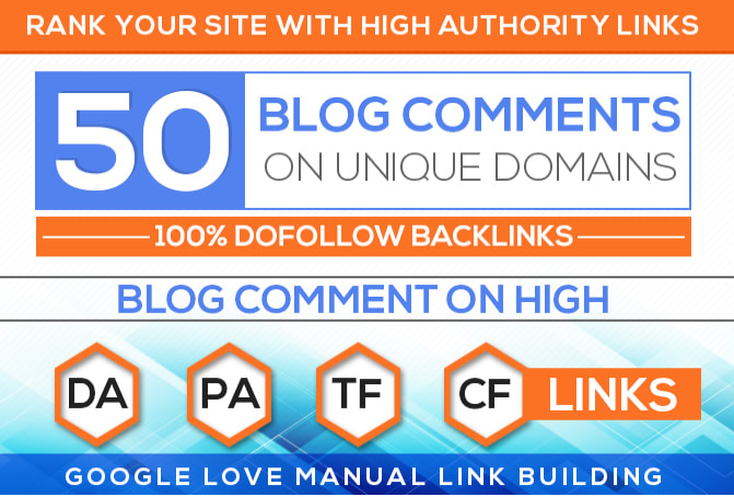 50 unique domains manual blog comments backlinks da, pa.