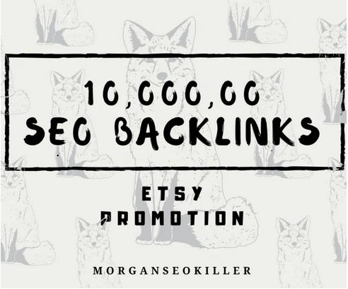 Make 1 million SEO backlinks for your etsy store promotion