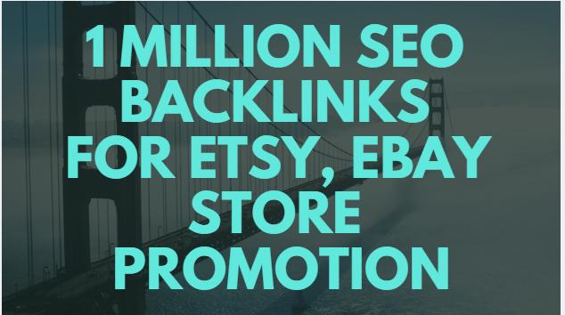 create 1 million SEO backlinks for your etsy, ebay s...