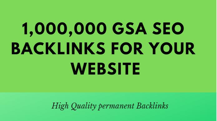 Build 1,000,000 GSA SEO backlinks for your website